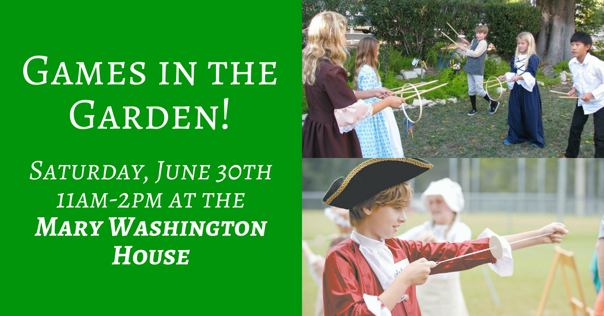 Games in the Garden of the Mary Washington House Saturday, June 30