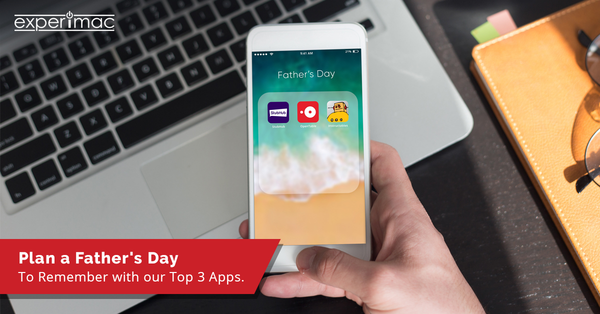 Plan a Father's Day to Remember with our Top 3 Apps